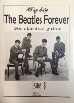 The BEATLES Forever (For classical guitar). Issue 3.
