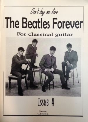 The BEATLES Forever (For classical guitar). Issue 4.